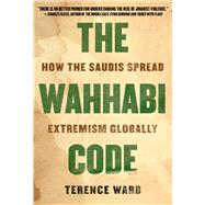 The Wahhabi Code by Ward, Terence, 9781628729719