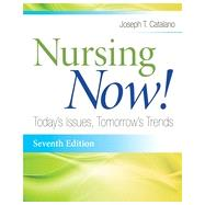 Nursing Now!: Today's Issues, Tomorrows Trends by Catalano, Joseph T., 9780803639720
