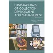 Fundamentals of Collection Development and Management by Johnson, Peggy, 9780838909720