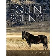 Equine Science, 5th Edition by Parker, 9781305949720