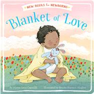 Blanket of Love by Capucilli, Alyssa Satin; Hughes, Brooke Boynton, 9781481489720
