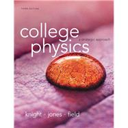College Physics A Strategic Approach by Knight, Randall D., (Professor Emeritus); Jones, Brian; Field, Stuart, 9780321879721