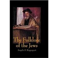 Folklore Of The Jews by Rappoport, 9781138869721
