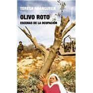 Olivo roto: Escenas De La Ocupación by Aranguren, Teresa; Badarneh, Alaa; Moreno, Carola, 9788492979721