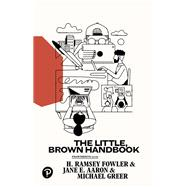 The Little, Brown Handbook by Fowler, H. Ramsey; Aaron, Jane E.; Greer, Michael, 9780134759722