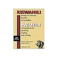 Kiswahili/Swahili: Msingi Wa Kusema Kusoma Na Kuandika/a Foundaion for Speaking, Reading and Writing by Hinnebusch, Thomas J.; Mirza, Sarah M., 9780761809722
