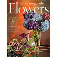 Decorating With Flowers by Caballero, Roberto; Reyes, Elizabeth V.; Tettoni, Luca Invernizzi, 9780804849722