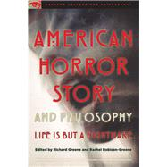American Horror Story and Philosophy by Greene, Richard; Robison-Greene, Rachel, 9780812699722
