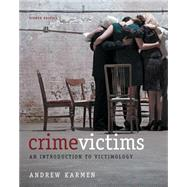 Crime Victims : An Introduction to Victimology by Karmen, Andrew, 9781133049722