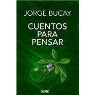 Cuentos para pensar/ Stories to think by Bucay, Jorge, 9786077359722