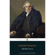 Old Man Goriot by Balzac, Honore de; McCannon, Olivia; Robb, Graham, 9780140449723