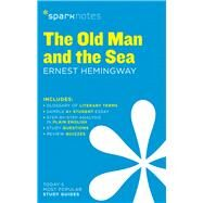 The Old Man and the Sea SparkNotes Literature Guide by SparkNotes; Hemingway, Ernest, 9781411469723