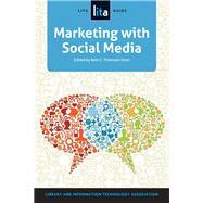 Marketing With Social Media by Thomsett-scott, Beth C., 9781555709723