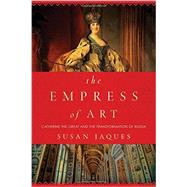 The Empress of Art by Jaques, Susan, 9781605989723