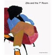 Zilla Leutenegger: Zilla and the 7th Room/ Zilla unf das 7. Zimmer by Keller, Christoph, 9783905829723