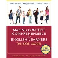Making Content Comprehensible for English Learners The SIOP Model by Echevarria, Jana J.; Vogt, MaryEllen J.; Short, Deborah J., 9780132689724