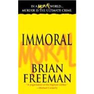 Immoral by Freeman, Brian, 9780312939724