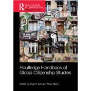 Routledge Handbook of Global Citizenship Studies by Isin; Engin F., 9780415519724