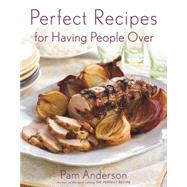 Perfect Recipes For Having People Over by Anderson, Pamela, 9780618329724