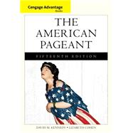 Cengage Advantage Books: The American Pageant by Kennedy, David; Cohen, Lizabeth, 9781133959724