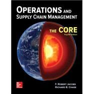 Operations and Supply Chain Management: The Core by Jacobs, F. Robert; Chase, Richard, 9781259549724