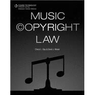 Music Copyright Law by Moser, David J.; Slay, Cheryl L., 9781435459724