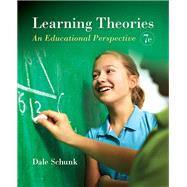 Learning Theories: An Educational Perspective, Seventh Edition by Dale H. Schunk, 9780133599725