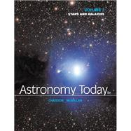 Astronomy Today Volume 2 Stars and Galaxies by Chaisson, Eric; McMillan, Steve, 9780321909725