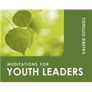 Meditations for Youth Leaders by Gittings, Valerie, 9780819219725