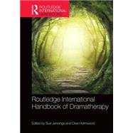 Routledge International Handbook of Dramatherapy by Jennings; Sue, 9781138829725