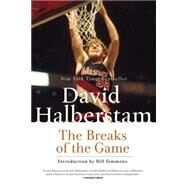 The Breaks of the Game by Halberstam, David, 9781401309725