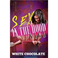 Sex in the Hood Saga by Chocolate, White, 9781622869725