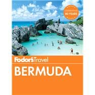 Fodor's Bermuda by FODOR'S TRAVEL GUIDES, 9781101879726