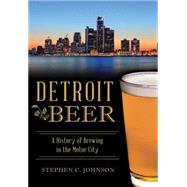 Detroit Beer by Johnson, Stephen C., 9781467119726