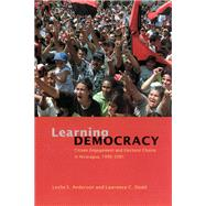 Learning Democracy: Citizen Engagement And Electoral Choice In Nicaragua, 1990-2001 by Anderson, Leslie E., 9780226019727