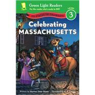 Celebrating Massachusetts by Bauer, Marion Dane; Canga, C. B., 9780544119727