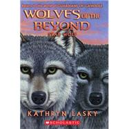 Wolves of the Beyond #6: Star Wolf by Lasky, Kathryn, 9780545279727