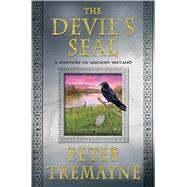 The Devil's Seal A Mystery of Ancient Ireland by Tremayne, Peter, 9781250059727