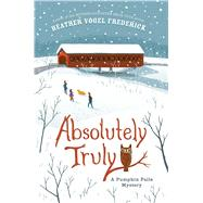Absolutely Truly by Frederick, Heather Vogel, 9781442429727