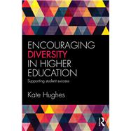 Encouraging Diversity in Higher Education: Supporting student success by Hughes; Katie, 9781138899728