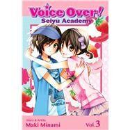 Voice Over!: Seiyu Academy, Vol. 3 by Minami, Maki, 9781421559728