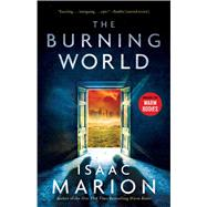 The Burning World by Marion, Isaac, 9781476799728