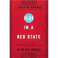 Blue in a Red State by Krebs, Justin, 9781595589729