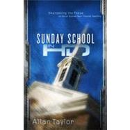 Sunday School in HD Sharpening the Focus on What Makes Your Church Healthy by Taylor, Allan, 9780805449730