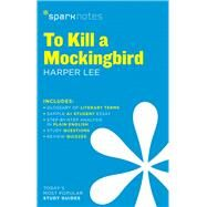 To Kill a Mockingbird SparkNotes Literature Guide by Unknown, 9781411469730