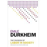 The Division of Labor in Society by Durkheim, Emile; Lukes, Steven, 9781476749730