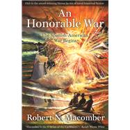 An Honorable War by Macomber, Robert N., 9781561649730