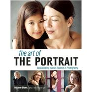 The Art of the Portrait Revealing the Human Essence in Photography by Olson, Rosanne, 9781608959730