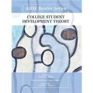 College Student Development Theory by Wilson, Maureen E.; Association for the Study of Higher Education, 9780558929732