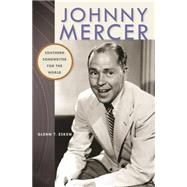 Johnny Mercer by Eskew, Glenn T., 9780820349732